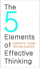The 5 Elements of Effective Thinking ebook by Edward B. Burger,Michael Starbird
