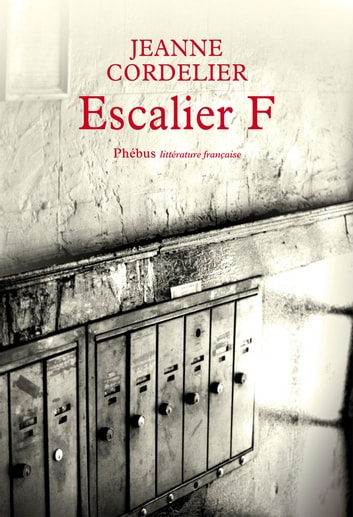 Escalier F ebook by Jeanne Cordelier