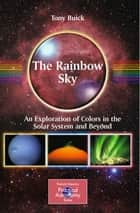 The Rainbow Sky ebook by Tony Buick