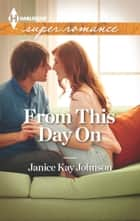 From This Day On ebook by Janice Kay Johnson