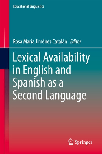 Lexical Availability in English and Spanish as a Second Language ebook by