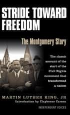 Stride Toward Freedom - The Montgomery Story eBook by Martin Luther King
