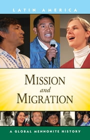 Mission and Migration - A Global Mennonite History ebook by John Lapp