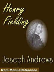 The History Of The Adventures Of Joseph Andrews And His Friend, Mr. Abraham Abrams (Mobi Classics) ebook by Henry Fielding