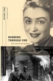Running Through Fire: How I Survived the Holocaust ebook by Zosia Goldberg,Hilton Obenzinger,Paul Auster