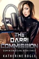 The Darri Commission ebook by Katherine Bogle