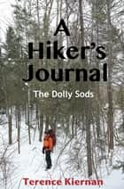 A Hiker's Journal ebook by Terence Kiernan