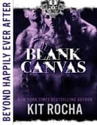 Blank Canvas (Beyond Happily Ever After) - Beyond Happily Ever After, #3 ebook by Kit Rocha