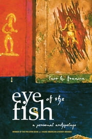 Eye of the Fish - A Personal Archipelago ebook by Luis H. Francia