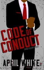 Code of Conduct e-bok by Smartypants Romance, April White