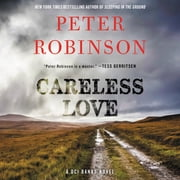 Careless Love - A DCI Banks Novel audiobook by Peter Robinson