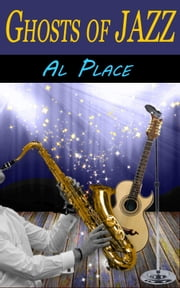 Ghosts of Jazz ebook by Alan Place