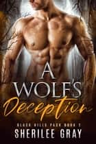 A Wolf's Deception (Black Hills Pack #2) ebook by