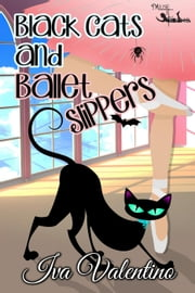 Black Cats and Ballet Slippers ebook by Iva Valentino
