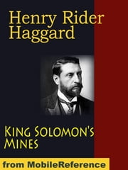King Solomon's Mines And Other Adventures: 4 Novels (Allan Quatermain The Sequel To King Solomon's Mines, Nada The Lily And Allan's Wife) (Mobi Classics) ebook by Henry Rider Haggard