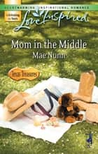 Mom in the Middle ebook by Mae Nunn
