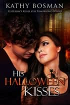 His Halloween Kisses ebook by Kathy Bosman