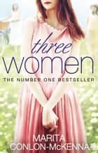 Three Women ebook by Marita Conlon-McKenna