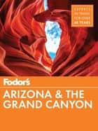 Fodor's Arizona & The Grand Canyon eBook by Fodor's Travel Guides