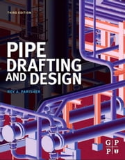Pipe Drafting and Design ebook by Roy A. Parisher,Robert A. Rhea
