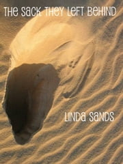 The Sack They Left Behind ebook by Linda Sands