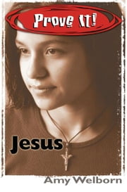 Prove It! Jesus ebook by Amy Welborn