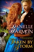 Taken By Storm ebook by Danelle Harmon