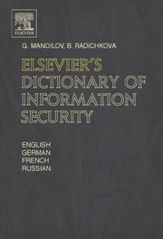 Elsevier's Dictionary of Information Security ebook by Manoilov, G.