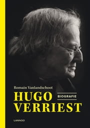 Hugo Verriest - Biografie ebook by Romain VanLandschoot