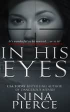 In His Eyes ebook by Nina Pierce