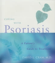 Coping with Psoriasis - A Patient's Guide to Treatment ebook by David L. Cram