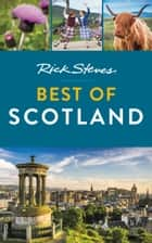Rick Steves Best of Scotland ebook by Rick Steves