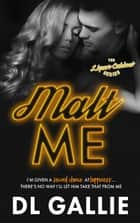 Malt Me - The Liquor Cabinet Series, #1 ebook by DL Gallie