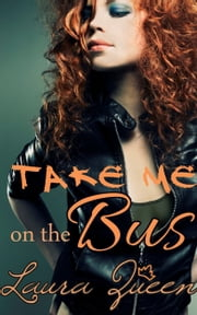 Take Me on the Bus ebook by Laura Queen