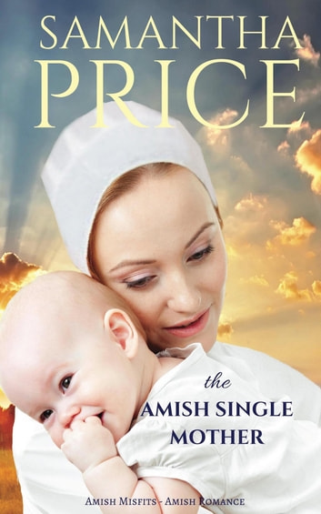 The Amish Single Mother - Amish Romance 電子書籍 by Samantha Price