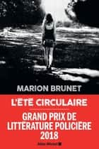 L'Eté circulaire eBook by Marion Brunet