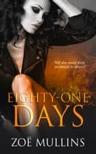 Eighty-One Days ebook by Zoe Mullins