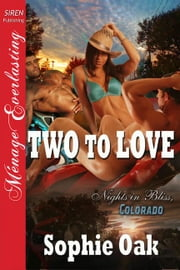 Two to Love ebook by Sophie Oak