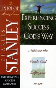 The In Touch Study Series - Experiencing Success God's Way ebook by Charles Stanley