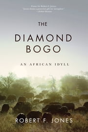 The Diamond Bogo - An African Idyll ebook by Robert F. Jones