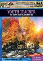Youth Teacher - 4th Quarter 2015 eBook by Vanessa Snyder