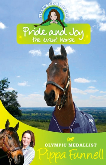 Pride and Joy the Event Horse - Book 7 eBook by Pippa Funnell