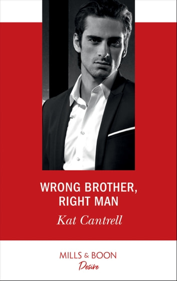 Wrong Brother, Right Man (Mills & Boon Desire) (Switching Places, Book 1) 電子書 by Kat Cantrell