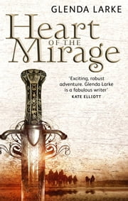 Heart Of The Mirage - Book One of The Mirage Makers ebook by Glenda Larke