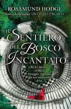 Il sentiero del bosco incantato ebook by Rosamund Hodge