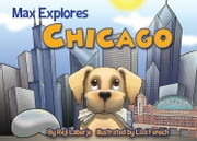 Max Explores Chicago ebook by Reji Laberje,Liza Fenech