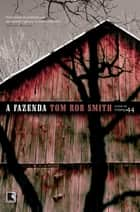 A fazenda eBook by Tom Rob Smith
