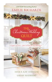 The Christmas Wedding Quilt - An Anthology ebook by Emilie Richards, Janice Kay Johnson, Sarah Mayberry