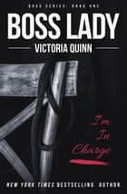 Boss Lady - Boss, #1 ebook by Victoria Quinn