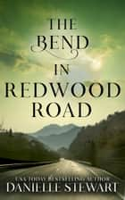 The Bend in Redwood Road e-bog by Danielle Stewart